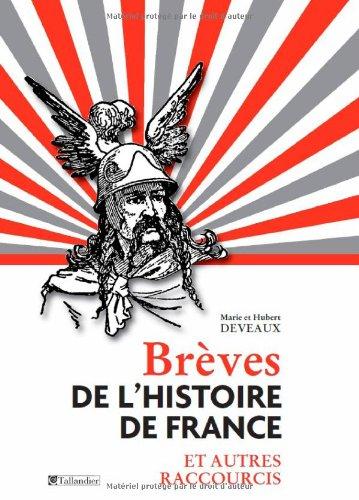 9782847349863: Br�ves de l'histoire de France et autres raccourcis