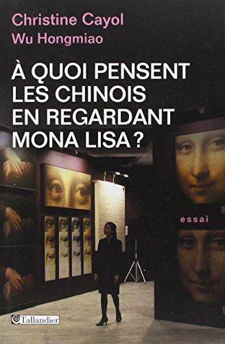 9782847349917: A quoi pensent les chinois en regardant mona lisa