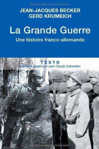 La Grande Guerre : Une histoire franco-allemande: Jean-Jacques Becker