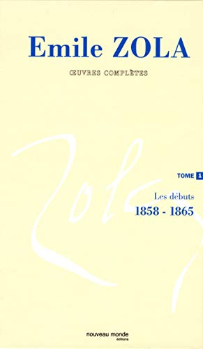 9782847360158: Oeuvres compl�tes : Tome 1, Les d�buts, 1858-1865