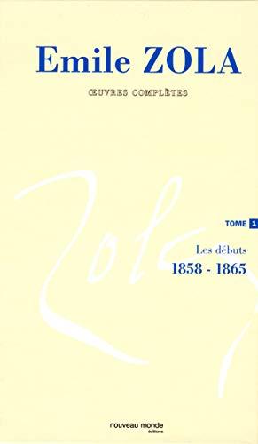 9782847360158: Oeuvres complètes : Tome 1, Les débuts, 1858-1865