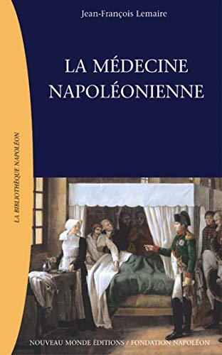 9782847360172: La médecine napoléonienne