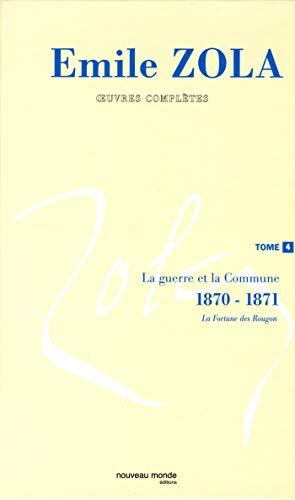 Oeuvres complètes : Tome 4, La guerre et la Commune (1870-1871) (French edition): Emile...