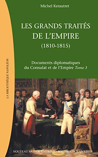 """""""documents diplomatiques du consulat et de l'empire t.3 ; les grands traites du premier ..."""