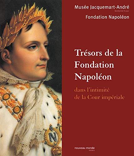 TRÉSORS DE LA FONDATION NAPOLÉON: COLLECTIF