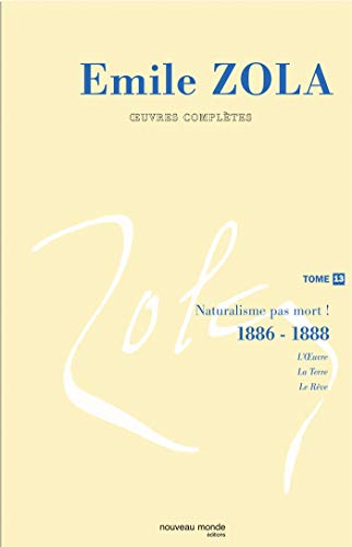9782847361070: Oeuvres compl�tes : Tome 13, Naturalisme, pas mort ! (1886-1888)