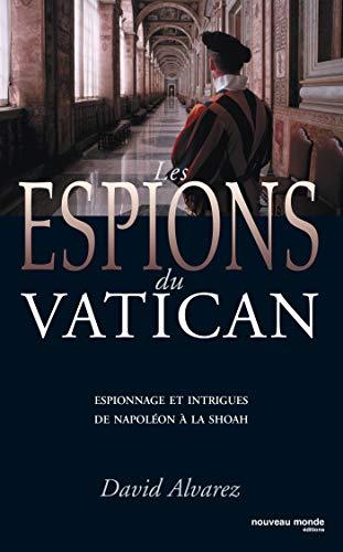 """""""les espions du vatican ; espionnage et intrigues de napoleon a la shoah"""": David ..."""