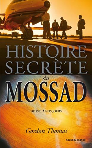 Histoire Secrete Du Mossad: De 1951 a Nos Jours (2847361588) by Gordon Thomas