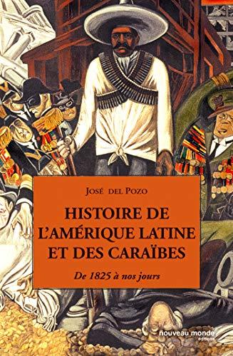 9782847361650: Histoire de l'Amérique latine et des Caraïbes : De 1825 à nos jours