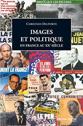 9782847361797: images et politique en france au XX siècle