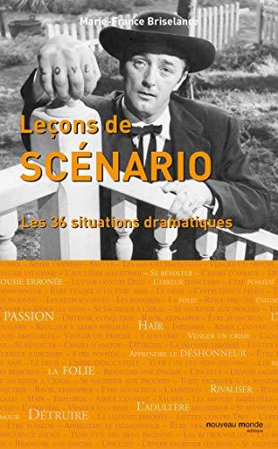 9782847361803: Leçons de scénario : Les trente-six situations dramatiques
