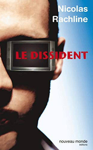 Le Dissident (French Edition): Rachline, Nicolas