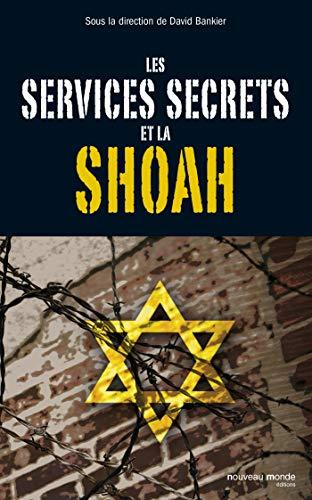 les services secrets face à la Shoah: David Bankier , Collectif