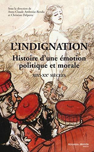 """""""l'indignation ; histoire d'une émotion politique et morale"""": ..."""