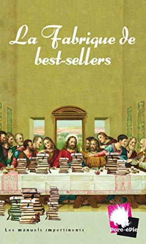 FABRIQUE DE BEST-SELLERS: COLLECTIF