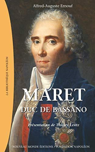 Maret, duc de Bassano (French Edition): Alfred-Auguste Ernouf