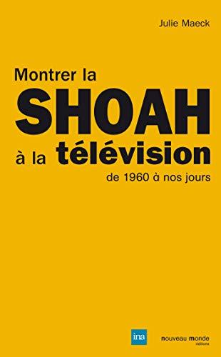 montrer la Shoah à la télévision de 1960 à nos jours: Julie Maeck