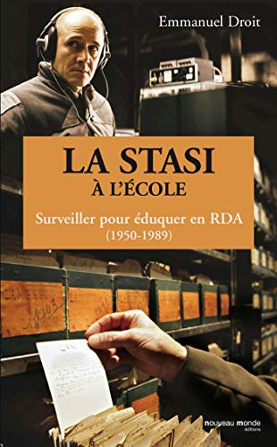 9782847364712: La STASI à l'école, surveiller pour éduquer en RDA (1950-1989): La STASI et la jeunesse en RDA