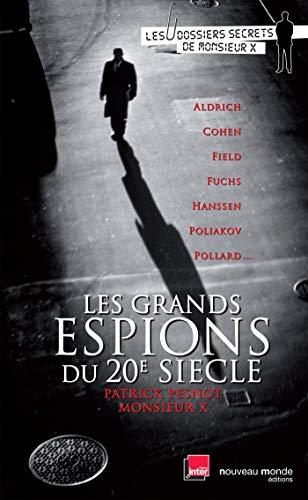 GRANDS ESPIONS DU XXE SIÈCLE (LES): PESNOT PATRICK