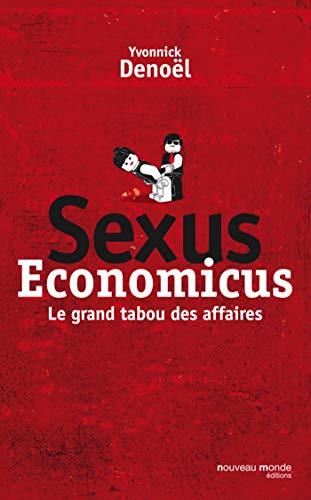 9782847364859: Sexus économicus: Le grand tabou des affaires