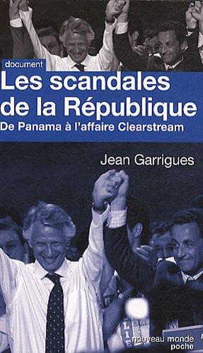 9782847365078: Les scandales de la R�publique : De Panama � Clearstream