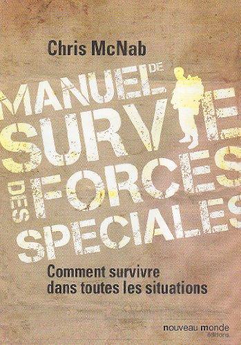 MANUEL DE SURVIE DES FORCES SPECIALES (HISTOIRE DU RENSEIGNEMENT) (9782847365177) by McNab, Chris