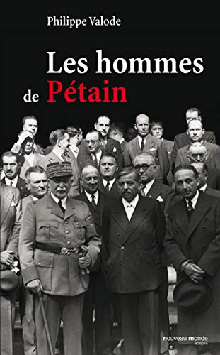 Les hommes de Pétain (French Edition): Philippe Valode