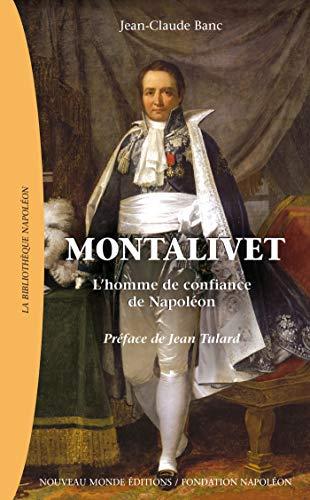 9782847366099: Montalivet : L'homme de confiance de Napoléon