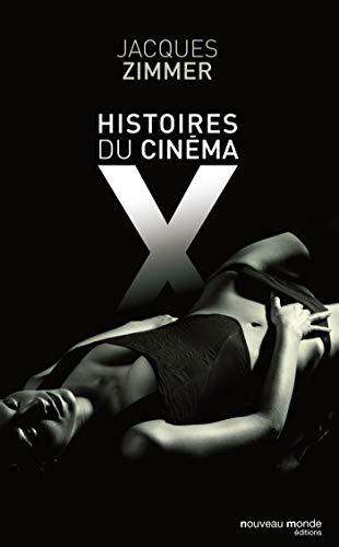 histoire du cinéma X par celles et ceux qui l'ont conçu, produit, interpr&eacute...