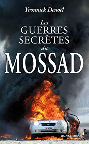 les guerres secrètes du Mossad: Yvonnick DenoÃ«l