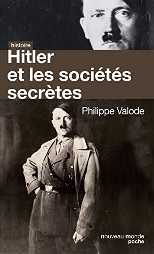 9782847366716: Hitler et les sociétés secrètes : De la Société de Thulé à la Solution finale