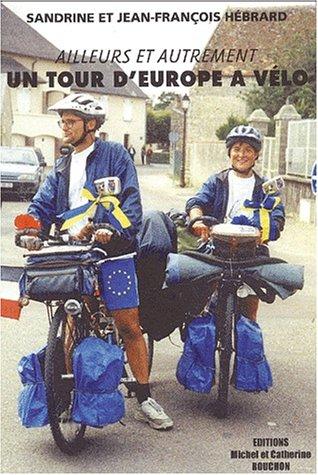 9782847410037: Ailleurs et autrement. un tour d'europe a vélo