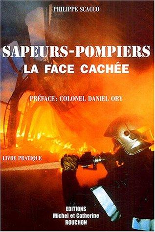 9782847410129: sapeurs-pompiers la face cachee