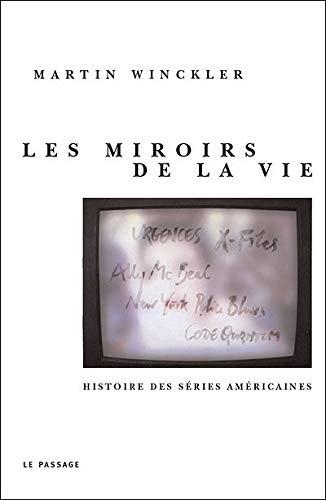 9782847420012: Les Miroirs de la vie : Histoire des séries Américaines