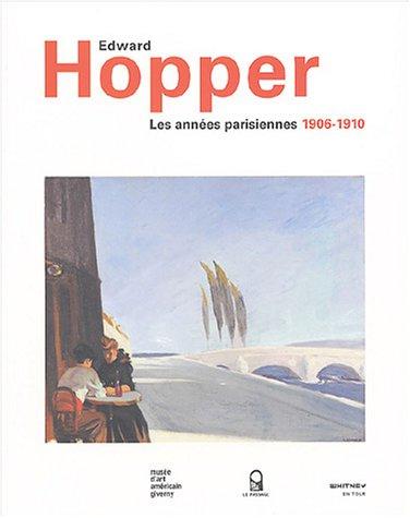 Edward Hopper Les Annees Parisiennes 1906-1910: Brettell, Richard R. and Eric Darragon