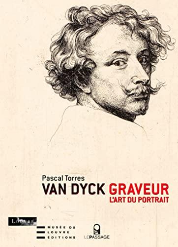 Van Dyck graveur: l'art du portrait: Torres, Pascal