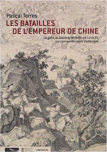 Batailles de l'empereur de Chine (Les): Torres, Pascal