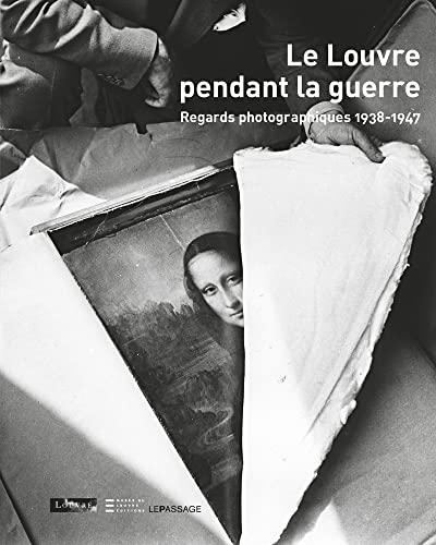 """""""le Louvre pendant la guerre ; regards photographiques 1938-1947"""": Isabelle Le Masne de ..."""