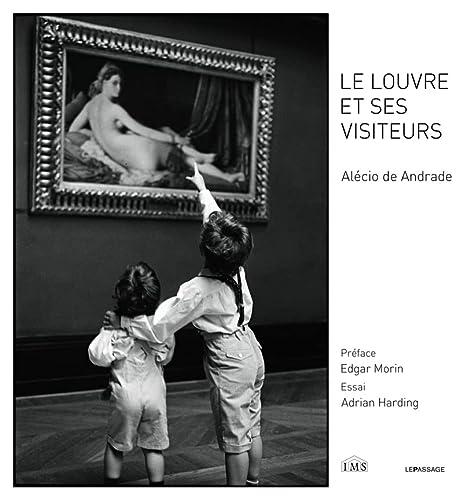 Le Louvre et ses visiteurs (French Edition): Alécio de Andrade