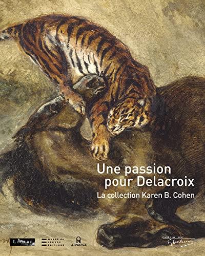 9782847421439: Une passion pour Delacroix : La collection Karen B. Cohen