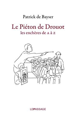 Piéton de Drouot (Le): Bayser, Patrick de