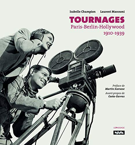 9782847421491: Tournages. Paris-Berlin-Hollywood. 1910-1939