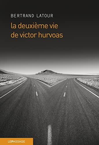 Deuxième vie de Victor Hurvoas (La): Latour, Bertrand