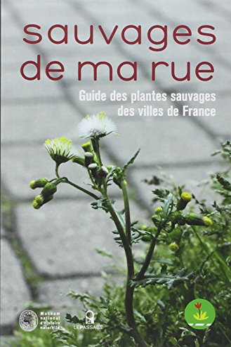 9782847421873: Sauvages de ma rue. Guide des plantes sauvages des villes de France