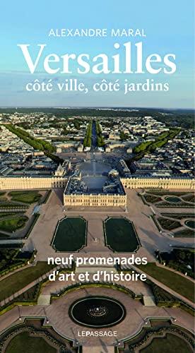 Versailles, côté ville, côté jardins guide historique et artistique