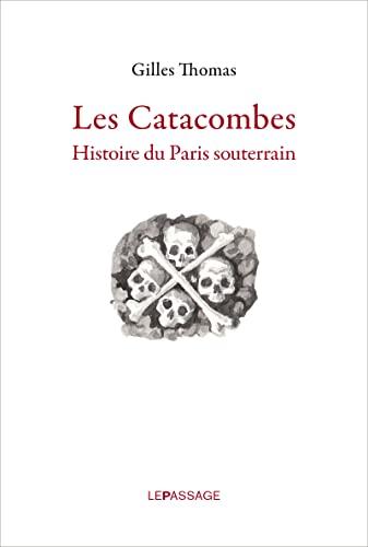 9782847422504: Les catacombes : Histoire du Paris souterrain