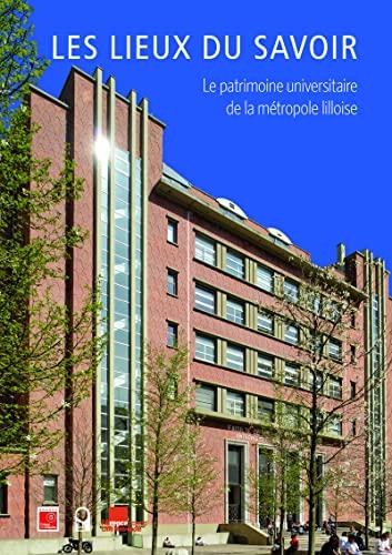 Les lieux du savoir : Le patrimoine universitaire de la métropole lilloise