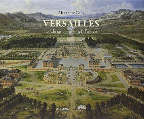 Versailles, la fabrique d'un chef-d'oeuvre: Alexandre Gady