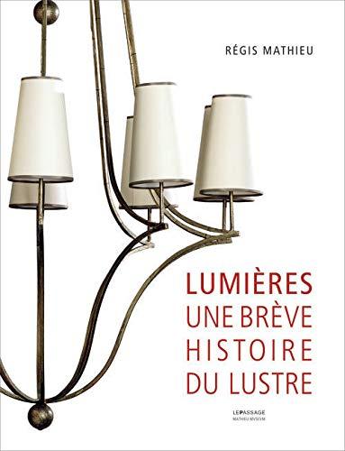 9782847422818: Lumières : Une brève histoire du lustre à travers les collections du Mathieu Museum