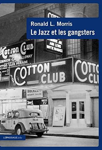 Jazz et les gangsters (Le): Morris, Ronald L.